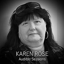 Karen Rose: Audible Sessions: FREE Excusive Interview Discours Auteur(s) : Gabriel Fleming Narrateur(s) : Karen Rose