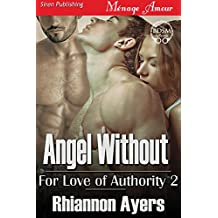 Angel Without [For Love of Authority 2] (Siren Publishing Menage Amour)