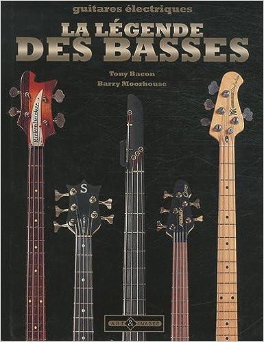 Lire La légende des basses : Guitares électriques pdf, epub