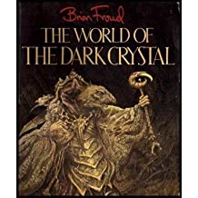 The World of Dark Crystal by Brian Froud (1982-09-12)