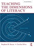 Teaching the Dimensions of Literacy, Stephen Kucer and Cecilia Silva, 0415528712