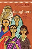 img - for Daughters: A Story of Five Generations by Bharati Ray, Madhuchanda Karlekar, Amartya Sen (2011) Paperback book / textbook / text book
