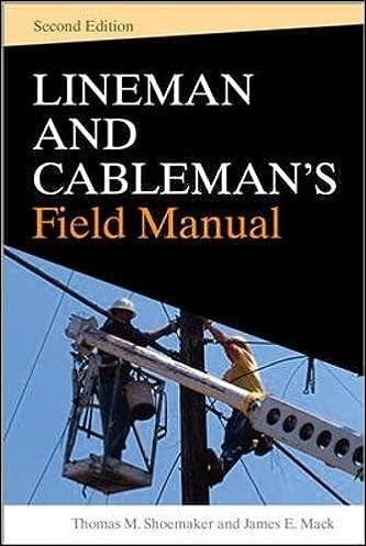 lineman and cablemans field manual second edition thomas m rh amazon com Electrical Lineman Handbook Lineman's Handbook 11th
