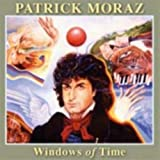 Windows of Time by PATRICK MORAZ (2007-10-30)