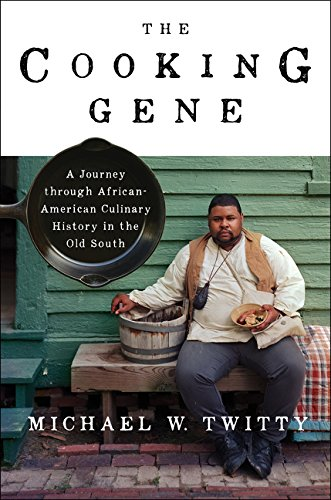 Books : The Cooking Gene: A Journey Through African American Culinary History in the Old South