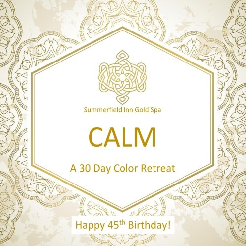 Happy 45th Birthday! CALM A 30 Day Color Retreat: 45th Birthday Gifts for Women in all Departments; 45th Birthday Gifts for Her in al; 45th Birthday ... in al; 45th Birthday Balloons in al
