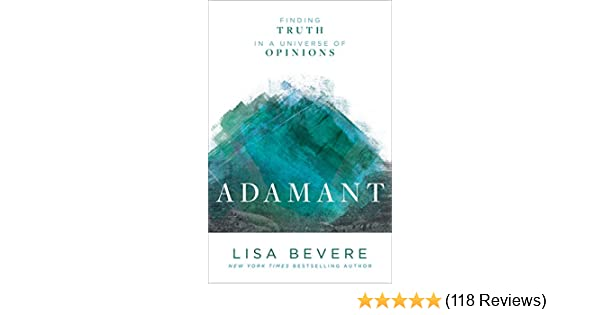 Adamant finding truth in a universe of opinions kindle edition by adamant finding truth in a universe of opinions kindle edition by lisa bevere religion spirituality kindle ebooks amazon fandeluxe Choice Image