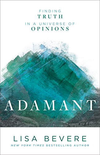 Adamant: Finding Truth in a Universe of Opinions by [Bevere, Lisa]