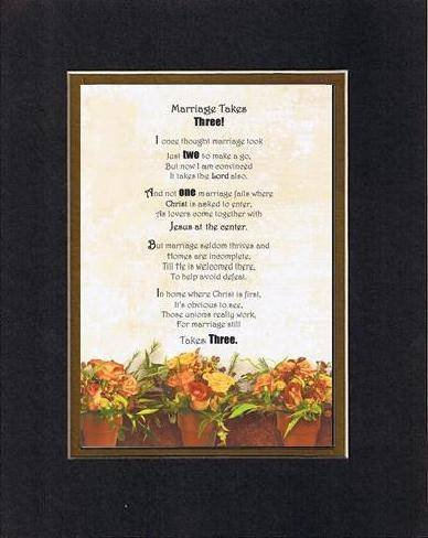 Touching and Heartfelt Poem for Loving Partners - Marriage Takes Three Poem on 11 x 14 inches Double Beveled Matting (Black on Gold)