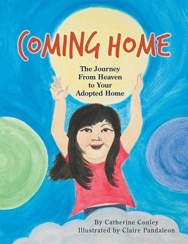Coming Home: The Journey from Heaven to Your Adopted Home ebook