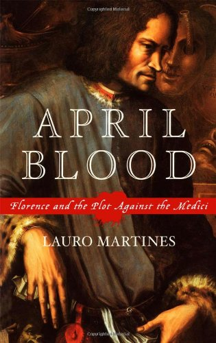April Blood: Florence and the Plot against the Medici pdf