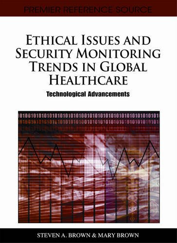 Ethical Issues and Security Monitoring Trends in Global Healthcare: Technological Advancements
