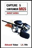 Capture & Surrender (Market Garden Book 5)