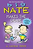Big Nate Makes the Grade, Lincoln Peirce, 060626308X
