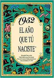 1952 EL AÑO QUE TU NACISTE (El año que tú naciste): Amazon