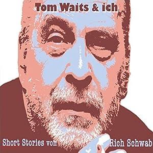 Tom Waits & ich Hörbuch