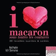 I love macaron sous toutes les coutures par Nathalie Idir Serrano