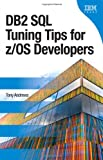DB2 SQL Tuning Tips for Z/OS Developers, Andrews, Tony, 0133038467