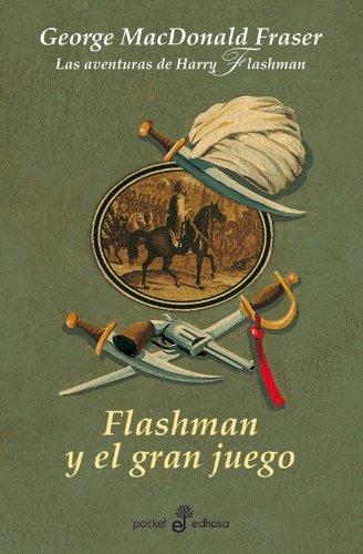 Descargar Libro Flashman Y El Gran Juego - Bxl: Las Aventuras De Harry Flashman George Macdonal Fraser
