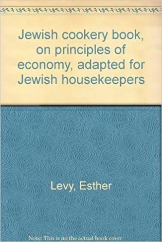 Read online Jewish Cookery Book, on Principles of Economy: Adapted for Jewish Housekeepers, with the Addition of Many Useful Medicinal Recipes, and Other Valuable ... to Housekeeping and Domestic Management PDF, azw (Kindle), ePub, doc, mobi