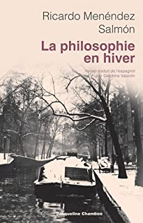 La philosophie en hiver, Menéndez Salmón, Ricardo