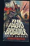 The Rabid Brigadier, Craig Sargent, 0445204338
