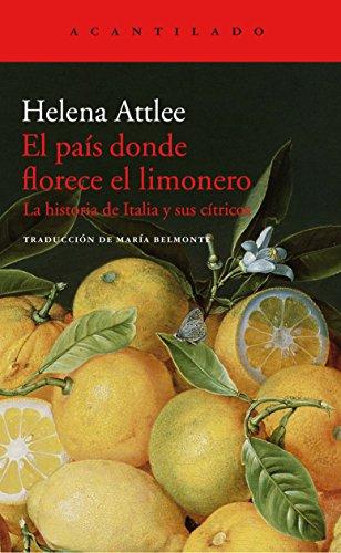 El país donde florece el limonero: La historia de Italia y sus cítricos