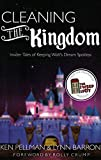 disney cast member book - Cleaning The Kingdom: Insider Tales of Keeping Walt's Dream Spotless