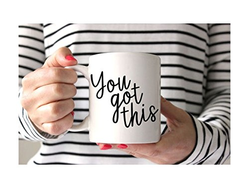 You Got This Mug | New Job Gift | Inspirational Mug | Motivational Mug | Grad Gifts | Quote Mug | Teacher Gift | Typography Gift | Grad Mug | Gift for Friends (Starbucks Uk Sets Gift)