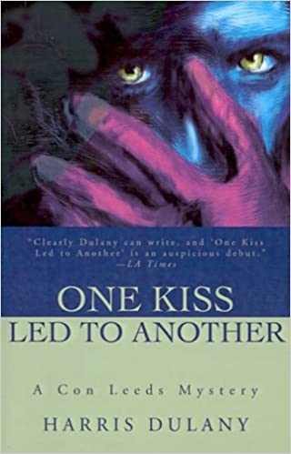 One Kiss Led to Another: A Con Leeds Mystery (Con Leeds Mysteries) by Harris Dulany (2001-10-31)