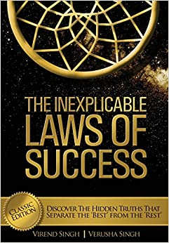 Book The Inexplicable Laws of Success: Discover the Hidden Truths That Separate the 'Best' from the 'Rest' (Classic Edition)