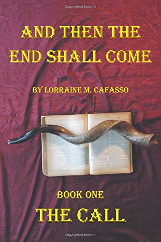 Read Online And Then the End Shall Come: Book One - The Call pdf epub