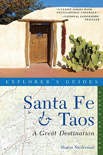 Explorer's Guide Santa Fe & Taos: A Great Destination (Eighth Edition)  (Explorer's Great Destinations) ebook