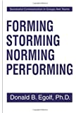 Forming Storming Norming Performing: Successful Communication in Groups And Teams: Successful Communications in Groups and Teams