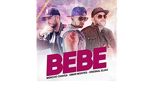 Bebe de Omar Montes & Original Elias Moncho Chavea en Amazon Music - Amazon.es
