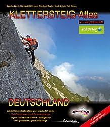 Klettersteig-Atlas Deutschland: Über 170 Klettersteige und gesicherte Steige - von leicht bis extrem schwierig