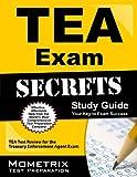 TEA Exam Secrets Study Guide: TEA Test Review for the Treasury Enforcement Agent Exam