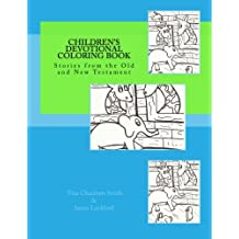 Children's Devotional Coloring Book: Stories from the Old and New Testament