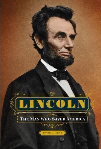 Lincoln: The Man Who Saved America PDF