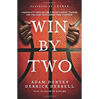 Win By Two: A Kansas City Drug Dealer, a Private School Teacher, and the Game That Linked Them Together.