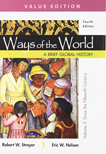 Ways of the World: A Brief Global History, Value Edition, Volume II (Ways Of The World Ap World History)