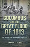 Columbus and the Great Flood Of 1913, Conrade C. Hinds, 1626190615