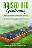 Raised Bed Gardening: How to Start and Sustain a