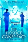 The Hospice Conspiracy, Larry Mulkerin, 1497332397