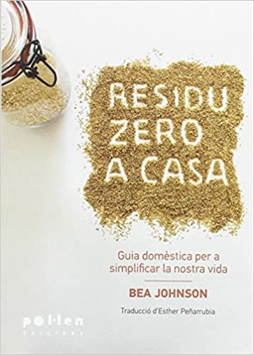 Book RESIDU ZERO A CASA - GUIA DOMESTICA PER SIMPLIFICAR LA NOSTRA VIDA
