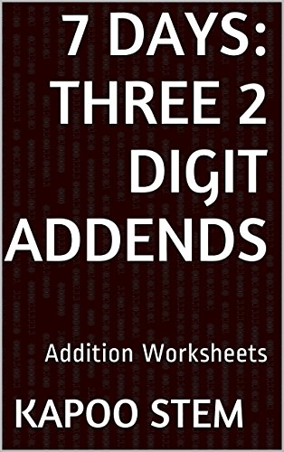 7 Addition Worksheets with Three 2-Digit Addends: Math Practice Workbook (7 Days Math Addition (Algebra Bulletin Board)