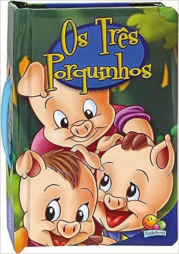 Os Tres Porquinhos Colecao Contos Classicos Com Alca