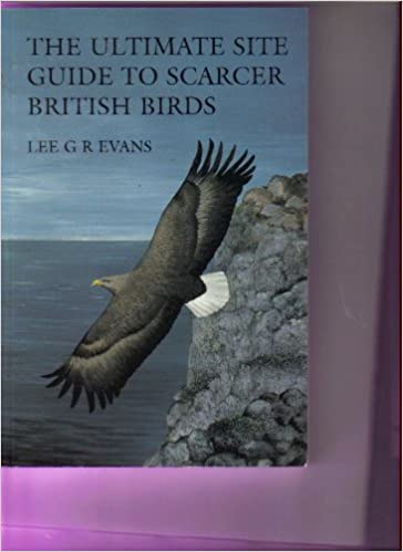 Book The ultimate site guide to scarcer British birds by L. G. R Evans (1996-08-06)
