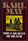 The Caravan of Death, Karl Friedrich May, 0816493618