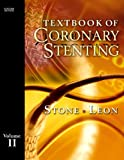 Textbook of Coronary Stenting, Stone, Gregg W. and Leon, Martin B., 0721606229